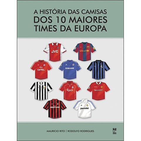 Imagem de Livro - A história das camisas dos 10 maiores times da europa