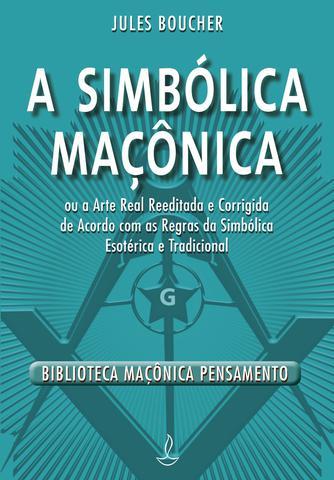 Imagem de Livro - A Simbólica Maçonica - Novo Formato