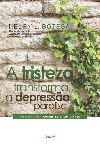 Imagem de Livro - A tristeza transforma, a depressão paralisa