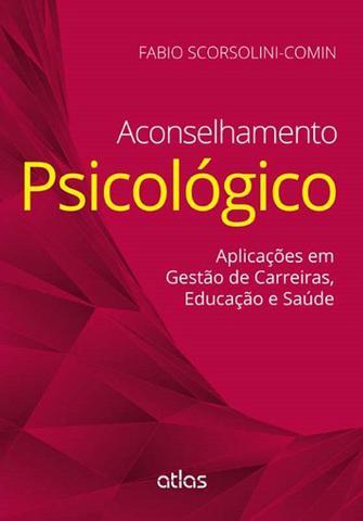 Imagem de Livro - Aconselhamento Psicológico: Aplicações Em Gestão De Carreiras, Educação E Saúde