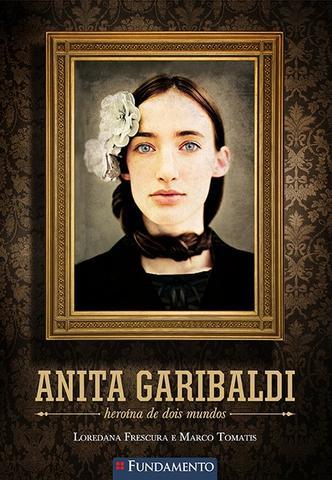 Imagem de Livro - Anita Garibaldi - Heroína De Dois Mundos