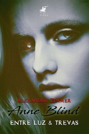 Imagem de Livro - Anne Blind: Entre Luz & Trevas - Editora viseu