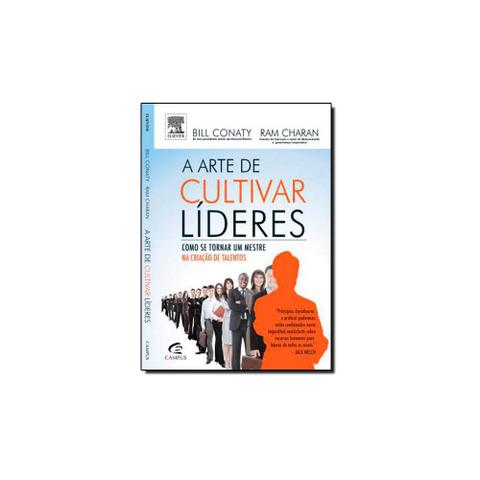 Imagem de Livro - Arte de Cultivar Lideres, a - Como Se Tornar Um Mestre na Criacao de Talentos - Editora