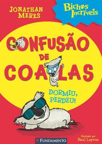Imagem de Livro - Bichos Incríveis - Confusão De Coalas - Dormiu, Perdeu!