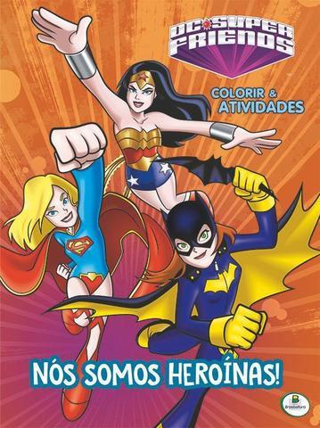 Imagem de Livro - Colorir e atividades(GG)-DcSuperFriends: Nós somos heroínas!