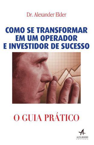 Imagem de Livro - Como se transformar em um operador e investidor de sucesso