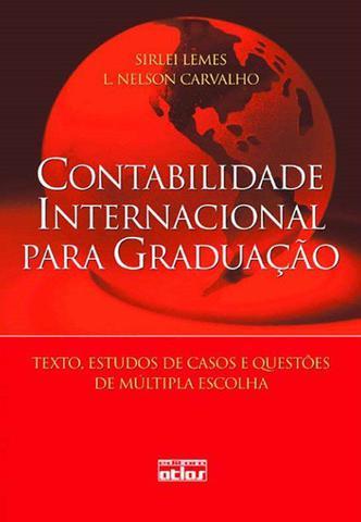 Imagem de Livro - Contabilidade Internacional Para Graduação: Textos, Estudos De Casos E Questões De Múltipla Escolha