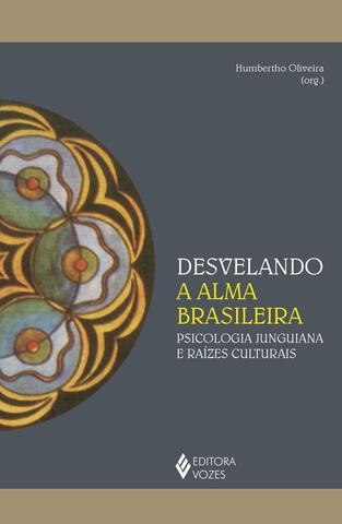 Imagem de Livro - Desvelando a alma brasileira
