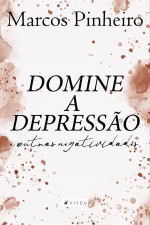 Imagem de Livro - Domine a depressão e outras negatividades - Editora viseu