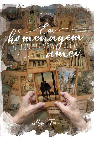 Imagem de Livro - Em homenagem ao único homem que eu amei - Viseu