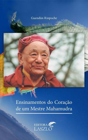 Imagem de Livro Ensinamentos do Coração de um Mestre Mahamudra - Guendün Rinpoche