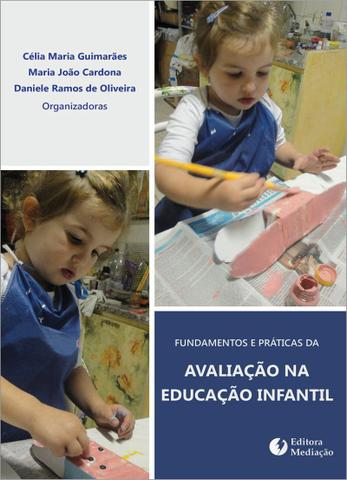 Imagem de Livro - FUNDAMENTOS E PRÁTICAS DA AVALIAÇÃO NA EDUCAÇÃO INFANTIL