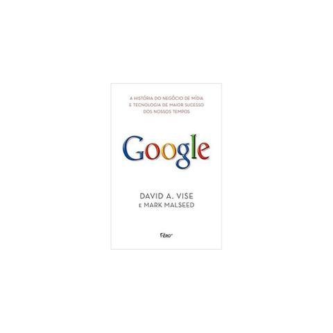 Imagem de Livro - Google - A História Do Negócio De Mídia E Tecnologia De Maior Sucesso Dos Nossos Tempos - Rocco