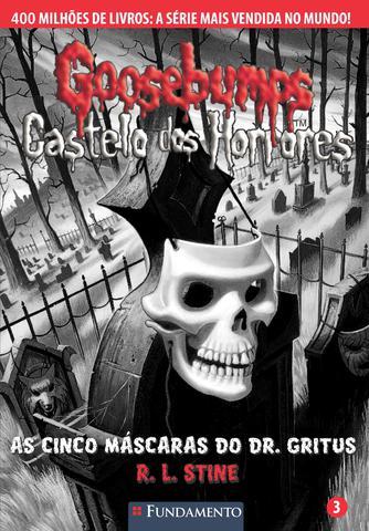 Imagem de Livro - Goosebumps Castelo Dos Horrores 03 - As Cinco Máscaras Do Dr. Gritus