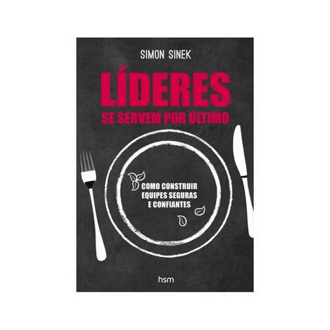 Imagem de Livro - Lideres se Servem Por Ultimo - Sinek