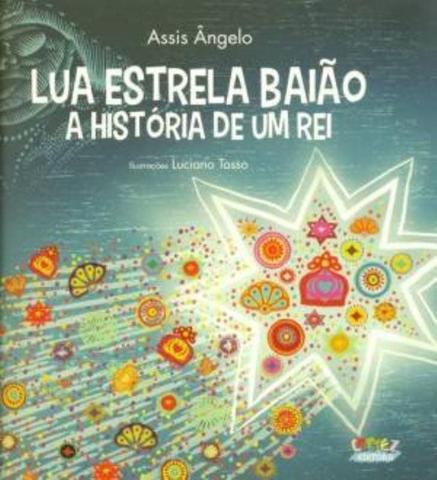 Imagem de Livro - Lua estrela baião, a história de um rei