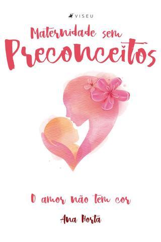 Imagem de Livro - Maternidade sem preconceitos: O amor não tem cor - Editora viseu