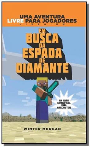 Imagem de Livro - Minecraft I : Em busca da espada de diamante : Uma aventura livre para jogadores