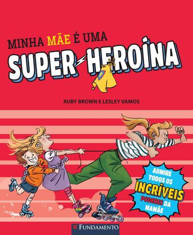 Imagem de Livro - Minha Mãe É Uma Super-Heroína