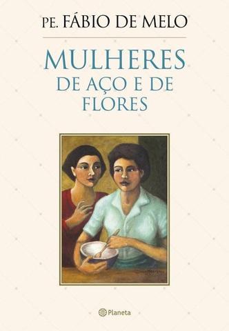 Imagem de Livro - Mulheres de aço e de flores