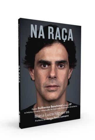 Imagem de Livro - Na Raça: Como Guilherme Benchimol Criou a Xp e Iniciou a Maior Revolução Do Mercado Financeiro