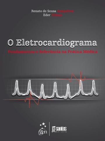 Imagem de Livro - O Eletrocardiograma - Fundamentos e Relevância na Prática Médica