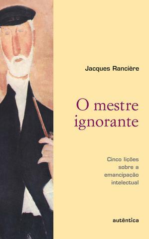 Imagem de Livro - O mestre ignorante - Cinco lições sobre a emancipação intelectual