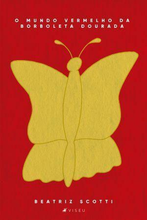 Imagem de Livro - O mundo vermelho da borboleta dourada - Viseu