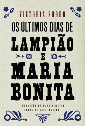 Livro Os Ultimos Dias De Lampiao E Maria Bonita Livros De