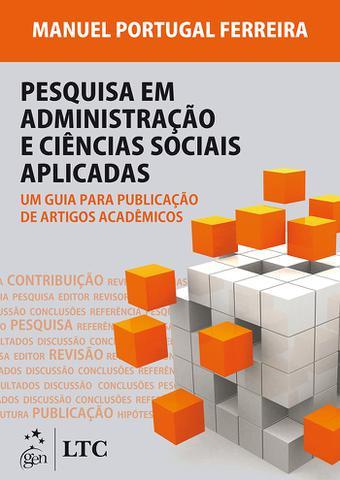 Imagem de Livro - Pesquisa em Administração e Ciências Sociais-Um Guia para Publicação de Artigos Acadêmicos