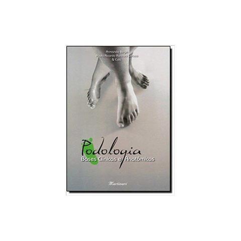 Imagem de Livro - Podologia - Bases Clínicas e Anatômicas - Bega