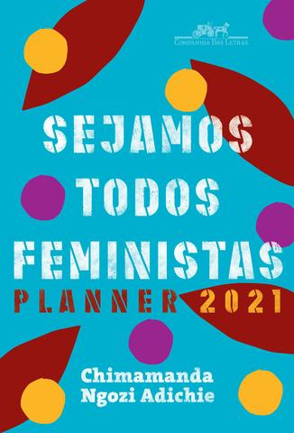 Imagem de Livro - Sejamos todos feministas: Planner 2021