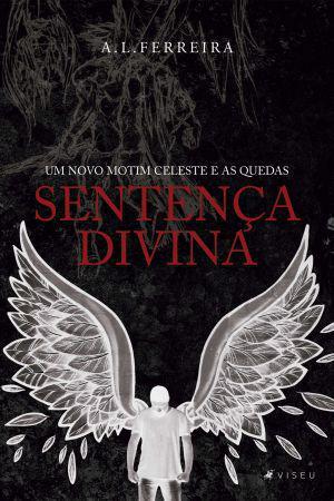 Imagem de Livro - Sentença divina: um novo motim celeste e as quedas - Viseu