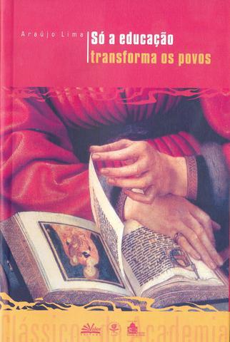 Imagem de Livro - Só a educação transforma os povos