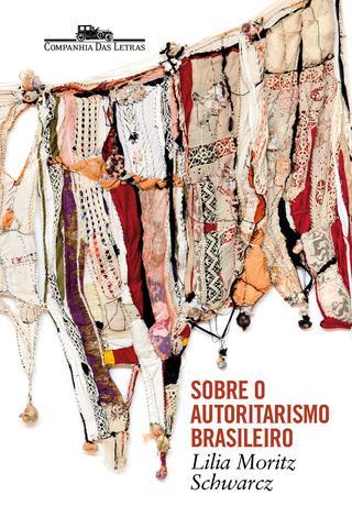 Imagem de Livro - Sobre o autoritarismo brasileiro