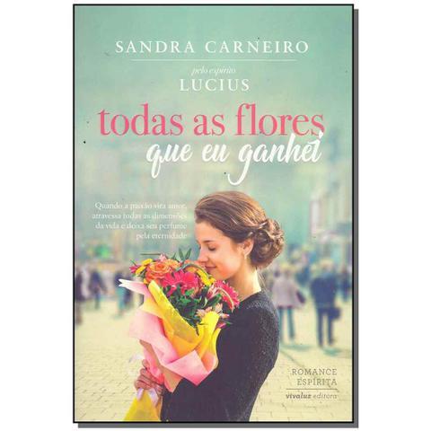 Imagem de Livro - Todas As Flores Que Eu Ganhei