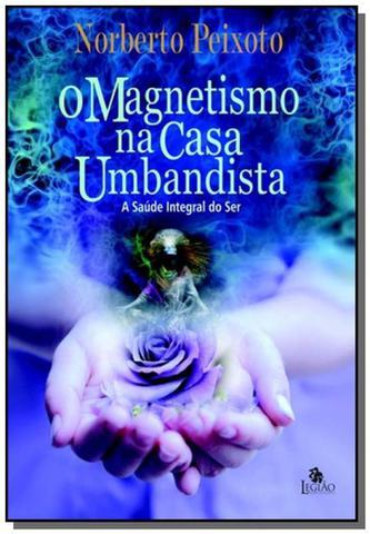 Imagem de Magnetismo na casa umbandista (o)