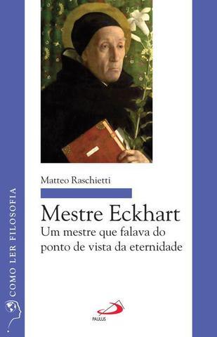 Imagem de Mestre Eckhart - Um mestre que falava do ponto de vista da eternidade - Paulus Editora