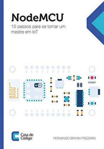 Imagem de Nodemcu - 15 passos para se tornar um mestre em iot - Casa do codigo