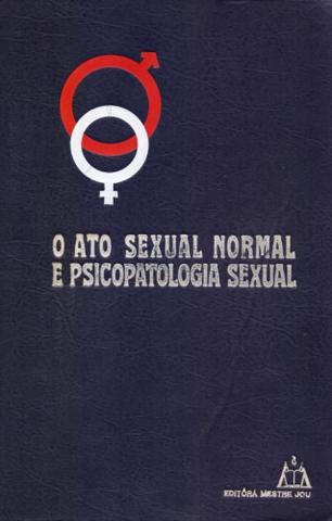 Imagem de O Ato Sexual Normal e Psicopatologia Sexual