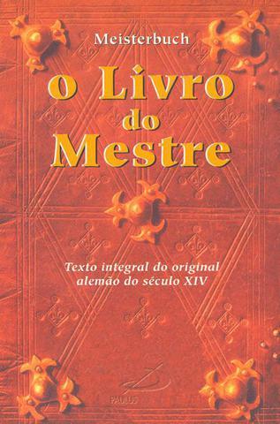 Imagem de O Livro do Mestre - Texto integral do original alemão do século XIV