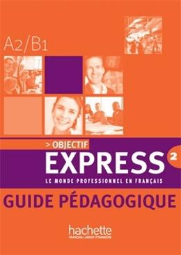 Imagem de Objectif express 2 - guide pedagogique