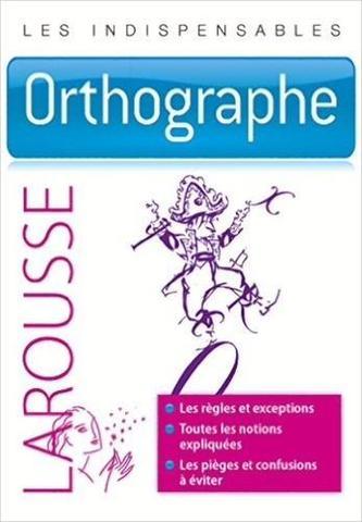 Imagem de Orthographe - Les Indispensables Larousse - Larousse - france