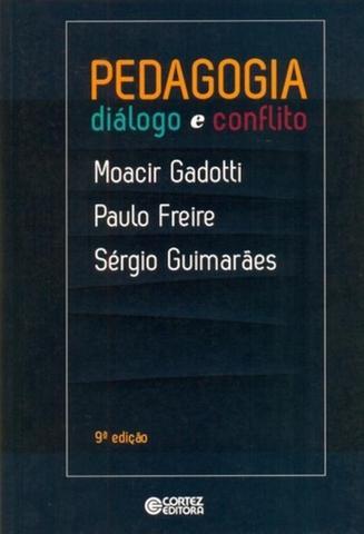 Imagem de PEDAGOGIA - DIALOGO E CONFLITO - FREIRE 9 Ed 2015 - ISBN - 9788524923371