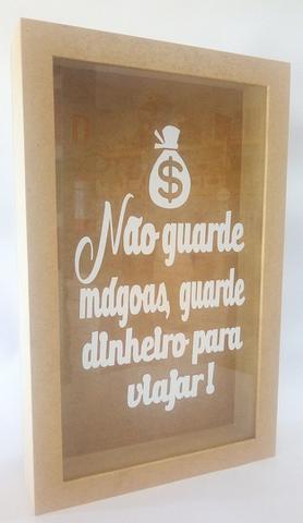 Imagem de Quadro Cofrinho Não Guarde Mágoas Guarde Dinheiro para Viajar