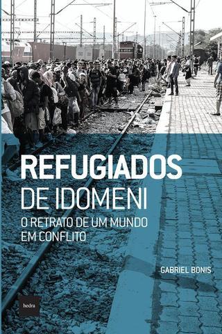 Imagem de Refugiados de Idomeni: O Retrato de um Mundo em Conflito - Hedra