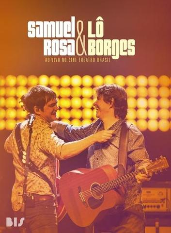 Imagem de Samuel Rosa e Lo Borges - ao Vivo no Cine Theatro Brasil