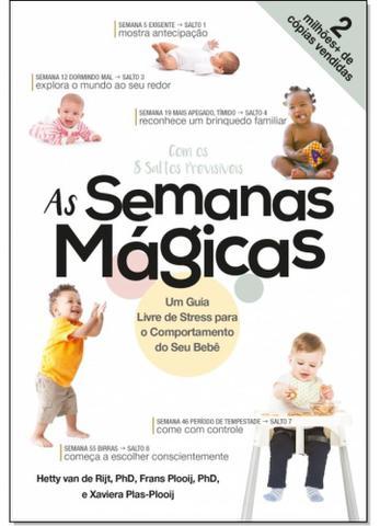 Imagem de Semanas Mágicas, As: Um Guia Livre de Stress Para o Comportamento do Seu Bebê