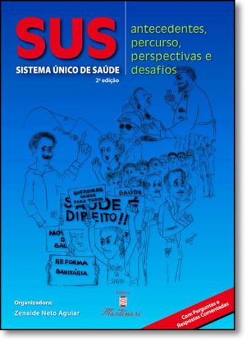 Imagem de Sus: Sistema Único de Saúde - Antecedentes, Percurso, Perspectivas e Desafios