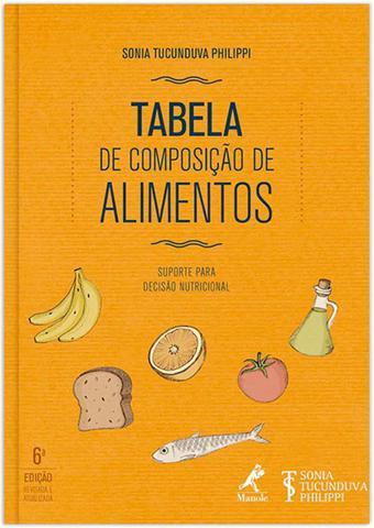 Imagem de Tabela de composição de alimentos: suporte para decisão nutricional – 6ª EDIÇÃO - Editora manole